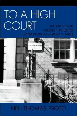 To a High Court: The Tumult and Choices that Led to United States of America v. SCRAP