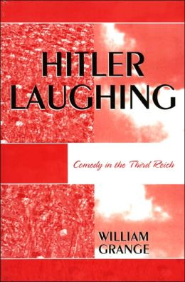 Hitler Laughing: Comedy in the Third Reich