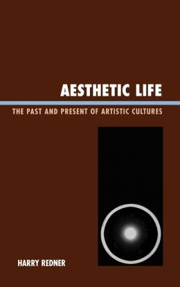 Aesthetic Life: The Past and Present of Artistic Cultures