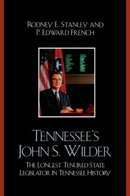 Tennessee's John Wilder: The Longest Tenured State Legislator in Tennessee History