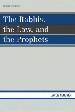 The Rabbis, the Law, and the Prophets