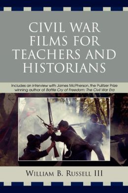 Civil War Films For Teachers And Historians