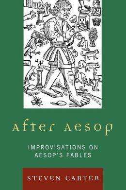 After Aesop: Improvisations on Aesop's Fables