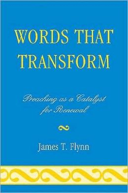 Words That Transform: Preaching as a Catalyst for Renewal