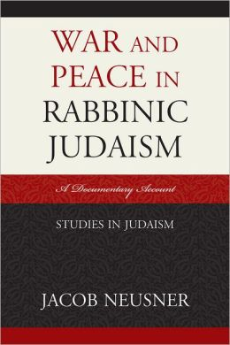 War and Peace in Rabbinic Judaism: A Documentary Account