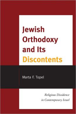 Jewish Orthodoxy and Its Discontents: Religious Dissidence in Contemporary Israel