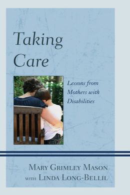 Taking Care: Lessons from Mothers with Disabilities