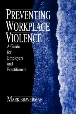 Preventing Workplace Violence: A Guide for Employers and Practitioners
