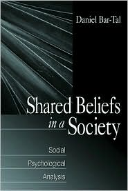 Shared Beliefs in a Society: Social Psychological Analysis