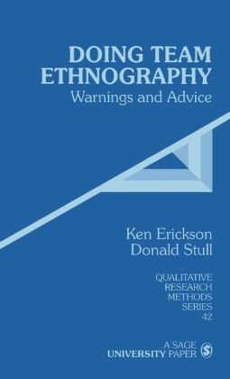 Doing Team Ethnography: Warnings and Advice