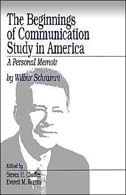 The Beginnings of Communication Study in America: A Personal Memoir