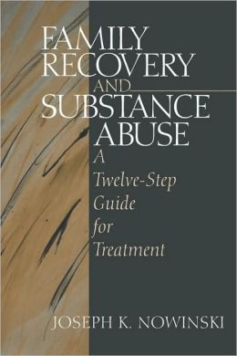 Family Recovery and Substance Abuse: A Twelve-Step Guide for Treatment