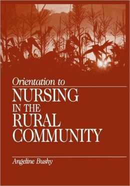 Orientation To Nursing In The Rural Community