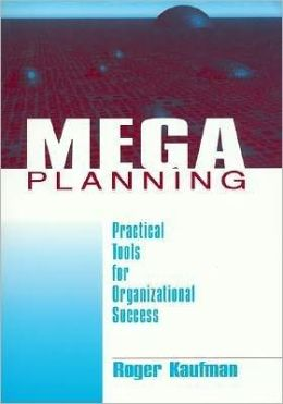 Mega Planning: Practical Tools for Organizational Success
