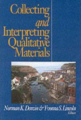 Collecting and Interpreting Qualitative Materials: .