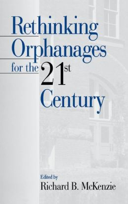 Rethinking Orphanages for the 21st Century