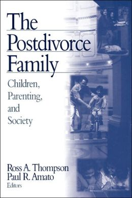 The Postdivorce Family: Children, Parenting, and Society
