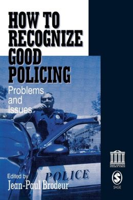 How To Recognize Good Policing: Problems and Issues