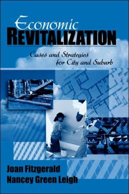 Economic Revitalization: Cases and Strategies for City and Suburb