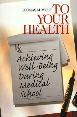 To Your Health: Achieving Well-Being During Medical School