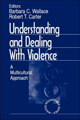 Understanding and Dealing With Violence: A Multicultural Approach