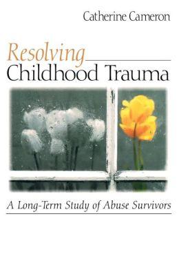 Resolving Childhood Trauma