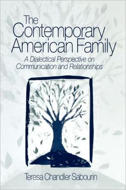 Contemporary American Family: A Dialectical Perspective