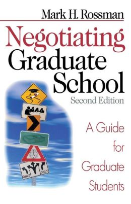 Negotiating Graduate School: A Guide for Graduate Students