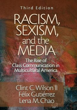 Racism, Sexism, and the Media: The Rise of Class Communication in Multicultural America