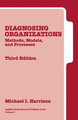 Diagnosing Organizations: Methods, Models, and Processes
