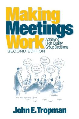 Making Meetings Work: Achieving High Quality Group Decisions