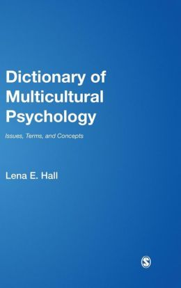 Dictionary of Multicultural Psychology: Issues, Terms, and Concepts