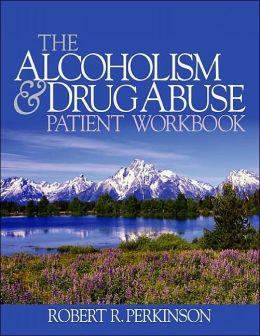 The Alcoholism and Drug Abuse Patient Workbook
