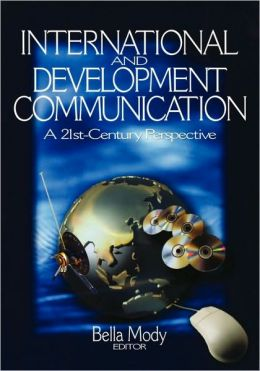 International and Development Communication: A 21st-Century Perspective