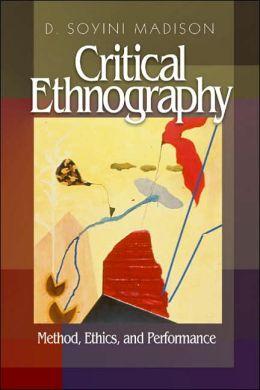 Critical Ethnography: Method, Ethics, and Performance