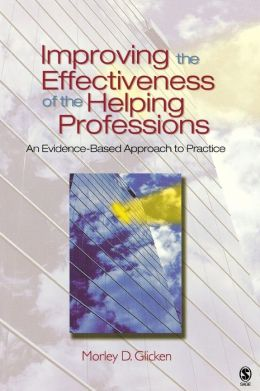 Improving the Effectiveness of the Helping Professions: An Evidence-Based Approach to Practice