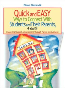 Quick And Easy Ways To Connect With Students And Their Parents, Grades K-8