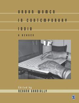 Urban Women in Contemporary India: A Reader