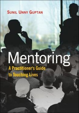 Mentoring: A Practitioners Guide to Touching Lives