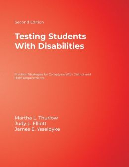 Testing Students With Disabilities: Practical Strategies for Complying With District and State Requirements