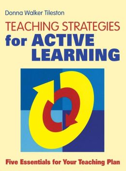 Teaching Strategies for Active Learning: Five Essentials for Your Teaching Plan