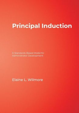 Principal Induction: A Standards-Based Model for Administrator Development