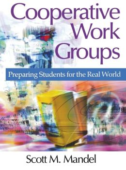Cooperative Work Groups: Preparing Students for the Real World