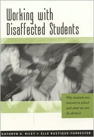 Working with Disaffected Students: Why Students Lose Interest in School and What We Can Do About It