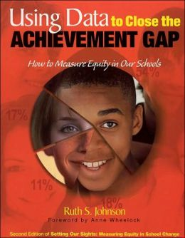Using Data to Close the Achievement Gap: How to Measure Equity in Our Schools