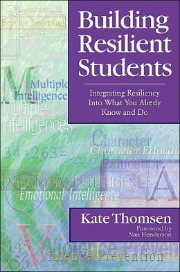 Building Resilient Students: Integrating Resiliency Into What You Already Know and Do