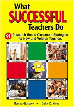 What Successful Teachers Do: 91 Research-Based Classroom Strategies for New and Veteran Teachers