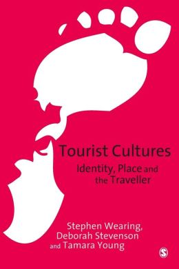 Tourist Cultures: Identity, Place and the Traveller