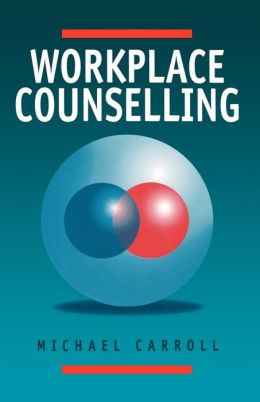 Workplace Counselling: A Systematic Approach to Employee Care