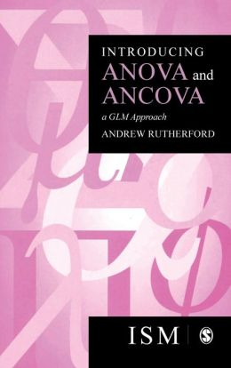 Introducing Anova and Ancova: A GLM Approach